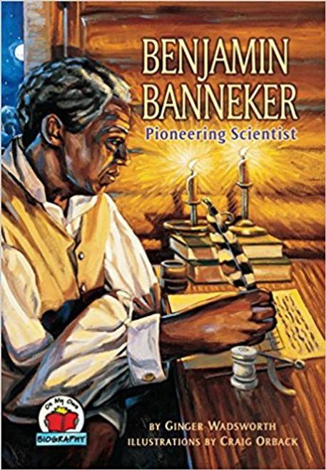 Benjamin Banneker: Pioneering Scientist by Ginger Wadsworth