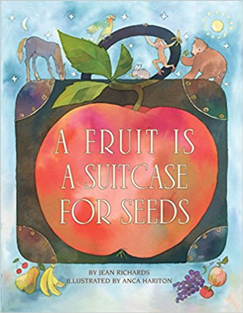 A Fruit Is a Suitcase for Seeds by Anca Hariton