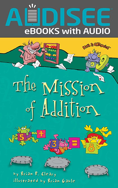 The Mission of Addition by Brain P Cleary