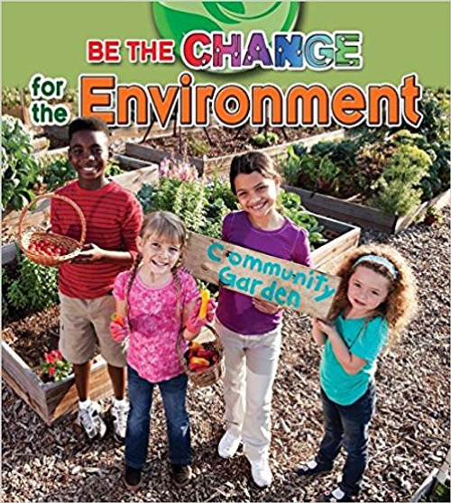 Be the Change for the Environment by Megan Kopp