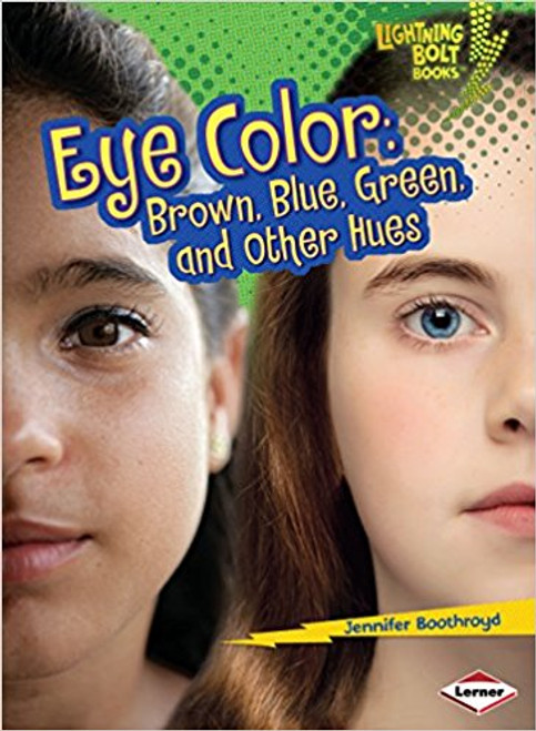Eye Color: Brown, Blue, Green, and Other Hues by Jennifer Boothroyd