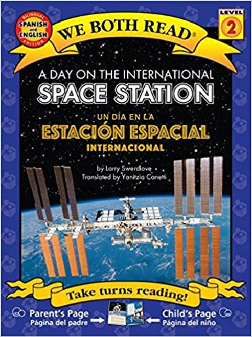 A Day on the International Space Station/Un Dia en la Estacion Especial Internacional by Larry Swedlove