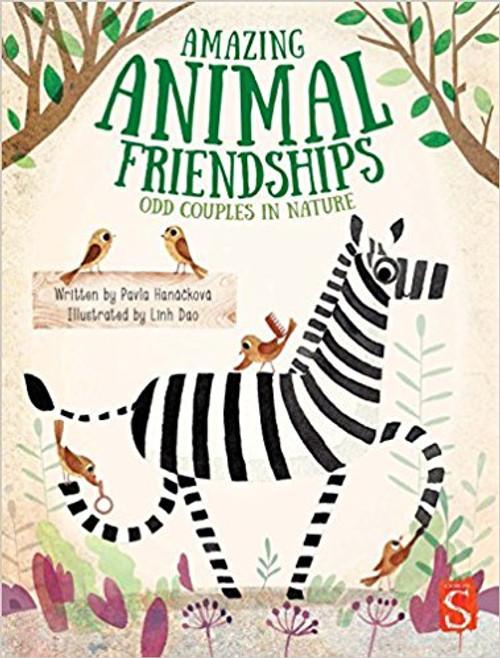 Amazing Animal Friendships: Odd Couples in Nature by Pavia Hanapp-Skova