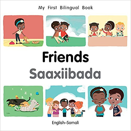 Friends/Saaxiibada (Somali) by Millet Publishing