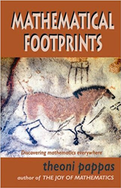 Mathematical Footprints: Discovering Mathematics Everywhere by Theoni Pappas