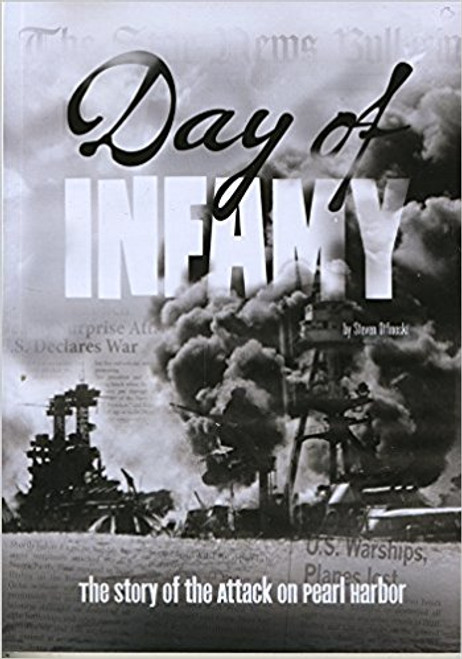 Day of Infamy: The Story of the Attack on Pearl Harbor by Steven Otfinoski