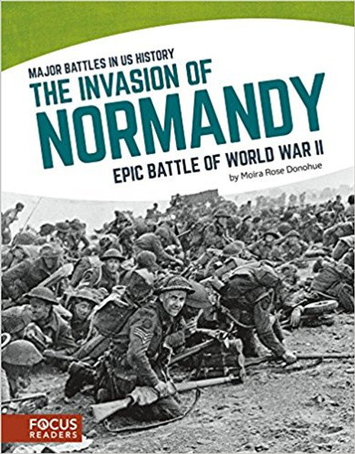 The Invasion of Normandy: Epic Battle of World War II by Moira Rose Donohue