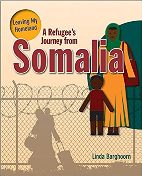 A Refugee's Journey from Somalia ( Leaving My Homeland ) by Linda Barghoorn