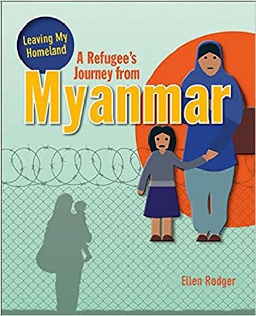 A Refugee's Journey from Myanmar ( Leaving My Homeland ) by Ellen Roger