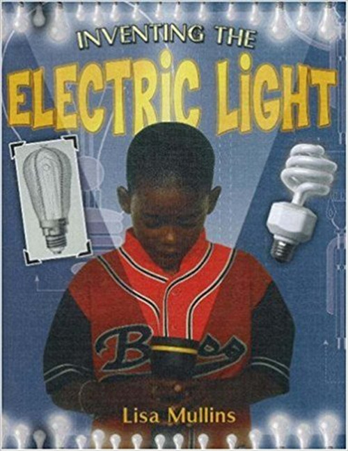 Inventing the Electric Light by Lisa Mullins