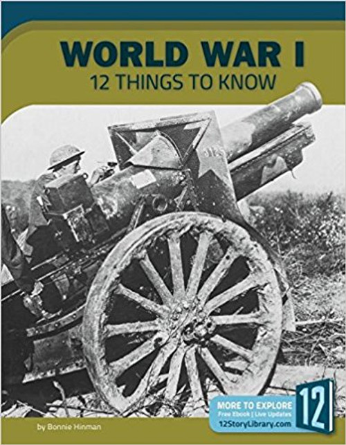 World War I: 12 Things to Know by Bonnie Hinman