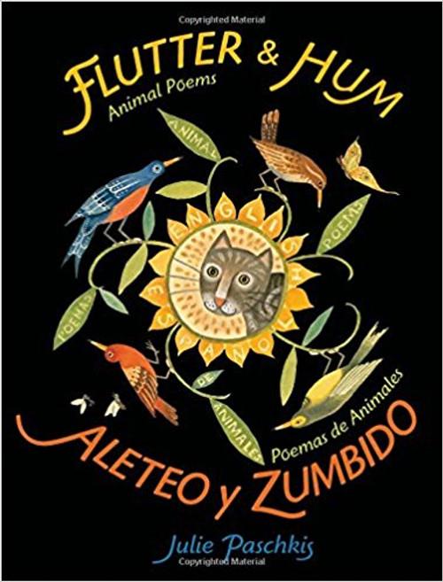 Flutter & Hum: Animal Poems/Aleteo y Zumbido: Poemas de Animales by Julie Paschkis
