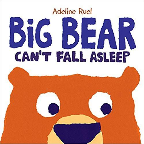 Big Bear Can't Fall Asleep by Adeline Ruel