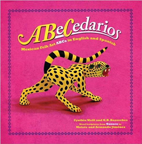 ABeCedarios: Mexican Folk Art in English and Spanish by Cynthia Weill