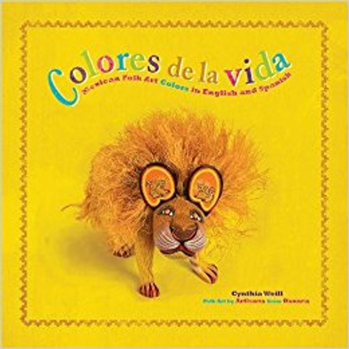 Colores de Vida: Mexican Folk Art Colors in English and Spanish by Cynthia Weill