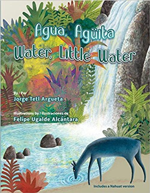 Agua, Aguita/Water, Little Water by Jorge Argueta