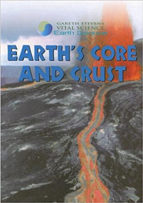 Earth's Core and Crust by Barbara J Davis