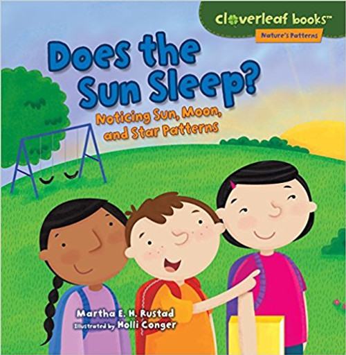 Does the Sun Sleep?: Noticing Sun, Moon, and Star Patterns by Martha Rustad