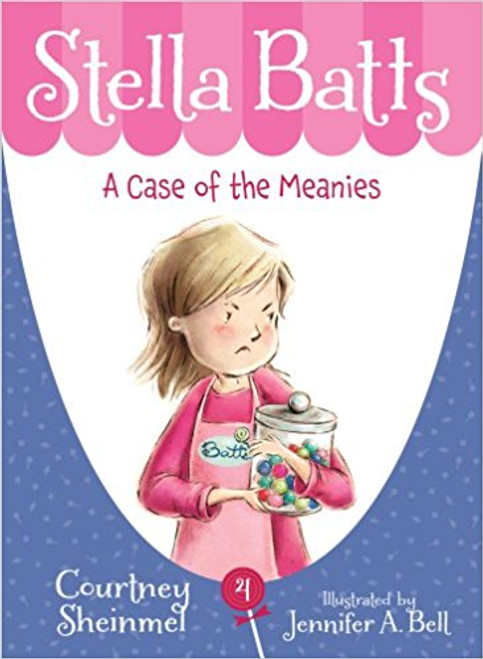 A Case of the Meanies by Courtney Sheinmel