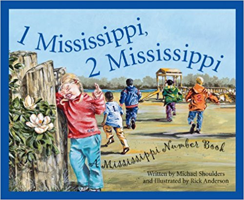 1 Mississippi 2, Mississippi: A Mississippi Number Book by Michael Shoulders