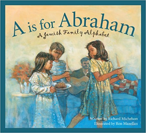A is for Abraham: A Jewish Family Alphabet by Richard Michelson