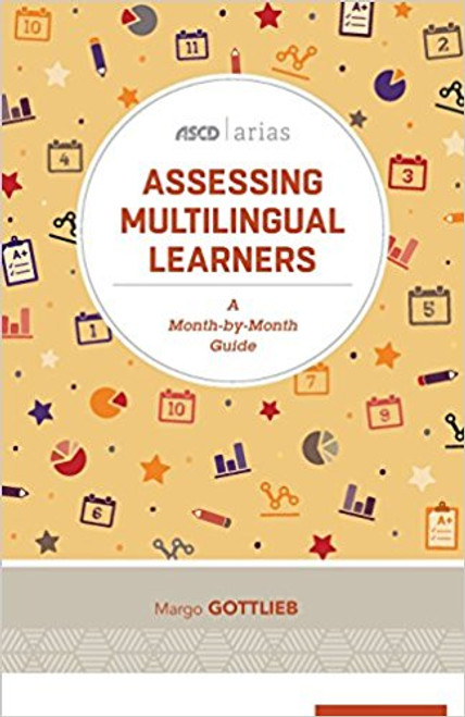 Assessing Multilingual Learners: A Month-by-Month Guide (ASCD Arias)