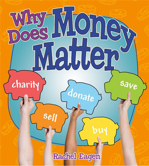 Why Does Money Matter? by Rachel Eagen