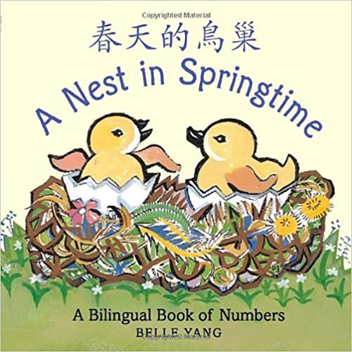 A Nest in Springtime: A Bilingual Book of Numbers by Belle Young