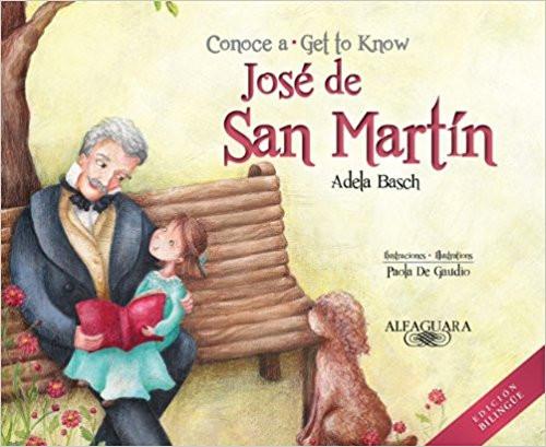 Conoce a Jose de San Martin/Get to Know Jose de San Martin by Adela Basch by Adela Basch