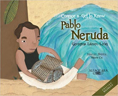 Conoce a Pablo Neruda/Get to Know Pablo Neruda by Georgina Lazaro Leon by Georgina Lazaro Leon