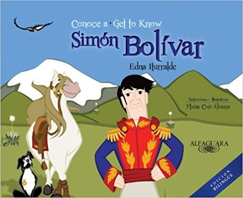Conoce a Simon Bolivar/Get to Know Simon Bolivar by Edna Iturralde by Edna Iturralde