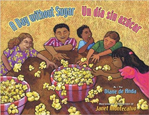 A Day Without Sugar/Un Dia Sin Azucar by Diane De Anda by Diane De Anda
