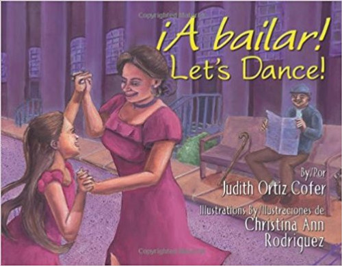 A Bailar! / Let's Dance! by Judith Ortiz Cofer