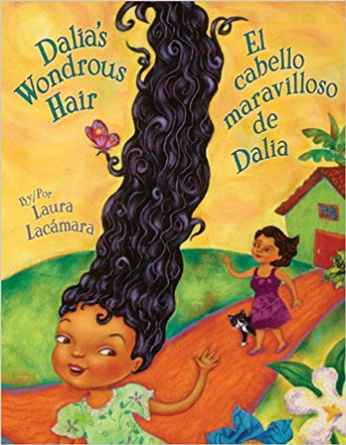 Dalia's Wondrous Hair / El cabello maravilloso de Dalia by Laura Lacamara by Laura Lacamara