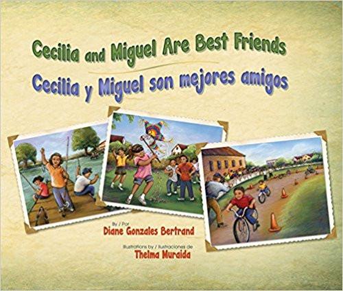 Cecilia and Miguel Are Best Friends / Cecilia Y Miguel Son Mejores Amigos by Diane Gonzales Bertrand by Diane Gonzales Bertrand