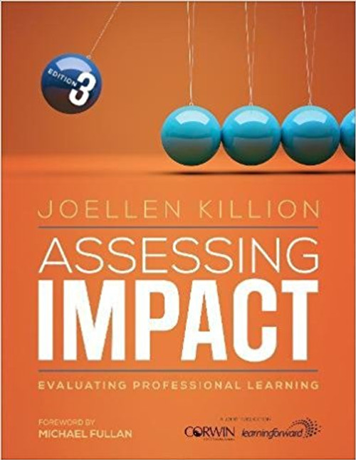 Assessing Impact: Evaluating Professional Learning (Third Edition) by Joellen Killion