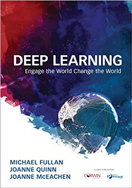 Deep Learning: Engage the World Change the World by Michael Fullan