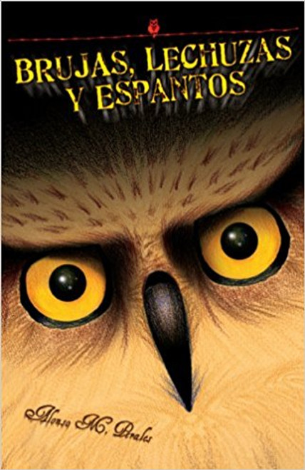 Brujas, lechuzas y espantos / Witches, Owls and Spooks by Alonso M Perales by Alonso M Perales