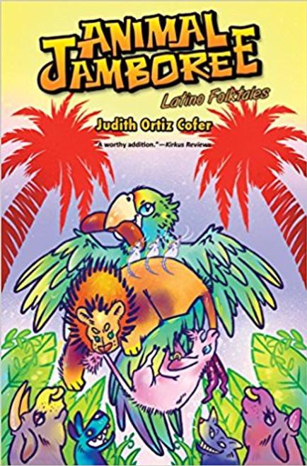 Animal Jamboree: Latino Folktales / La fiesta de los animales: leyendas latinas by Judith Ortiz Cofer