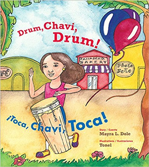 Drum, Chavi, Drum!: Toca, Chavi, Toca! by Mayra Dole by Mayra Dole