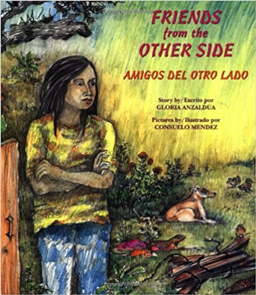 Amigos del Otro Lado / Friends From The Other Side by Gloria E Anzaldua