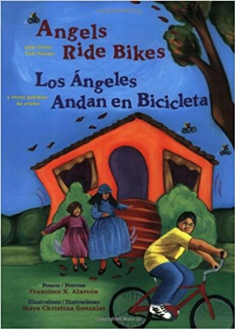Angels Ride Bikes/Los Angeles Andan en Bicicleta: And Other Fall Poems/Y Otros Poemas de Otono by Francisco X Alarcon