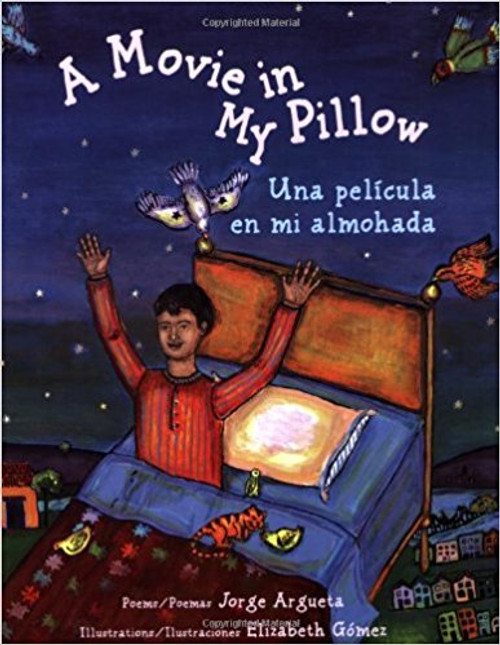 A Movie In My Pillow/Una Pelicula en Mi Almohada by Jorge Argueta