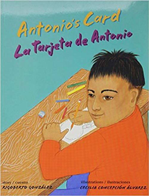 Antonio's Card: La Tarjeta de Antonio by Rigoberto Gonzalez by Rigoberto Gonzalez