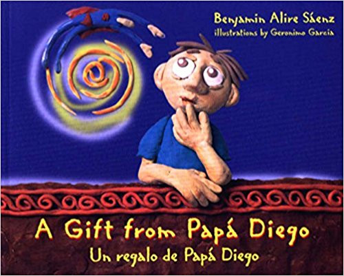 A Gift from Papa Diego: Un Regalo de Papa Diego by Benjamin Alire Saenz