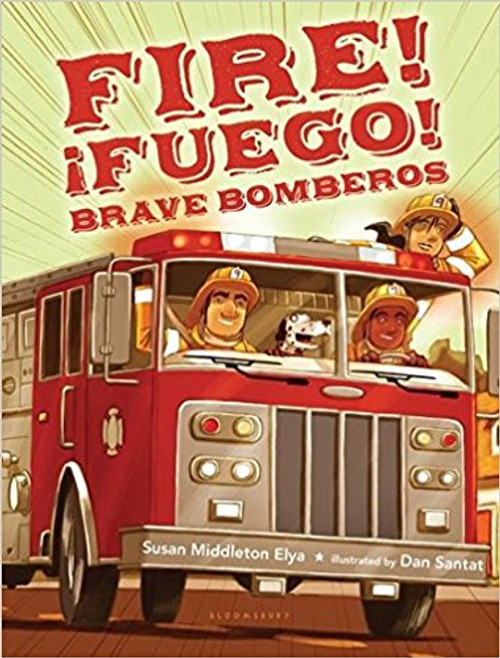 Fire! Fuego! Brave Bomberos by Susan Middleton Elya by Susan Middleton Elya