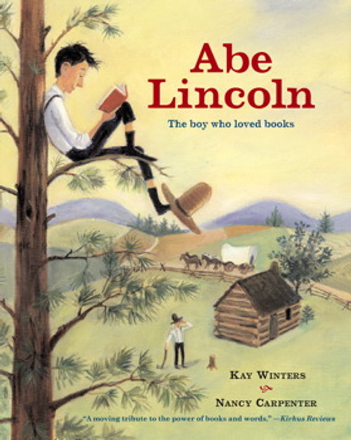 Abe Lincoln The Boy Who Loved Books By Kay Winters