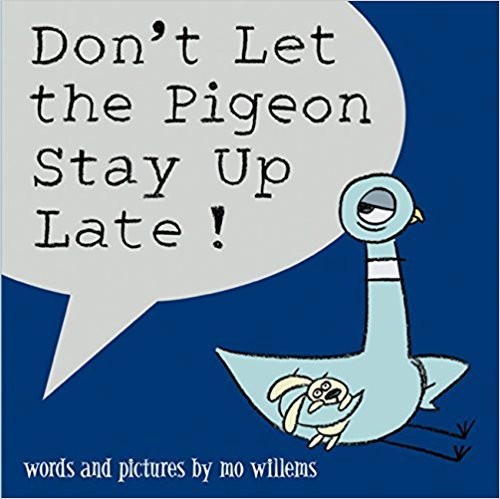 Dont Let the Pigeon Stay Up (Hard Cover) by Mo Willems