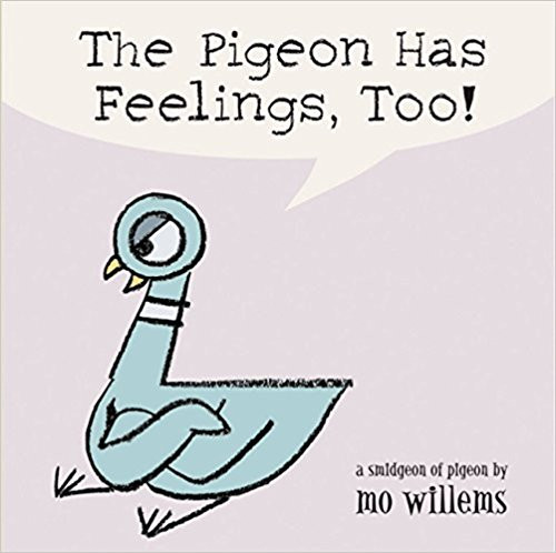 Pigeon Has Feelings Too Board Book by Mo Willems
