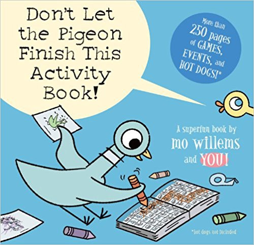 Don't Let the Pigeon Finish This Activity Book! by Mo Willems